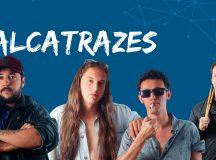 """Banda Alcatrazes: lançamento do novo single """"Sorria! Cê tá sendo filmado"""""""