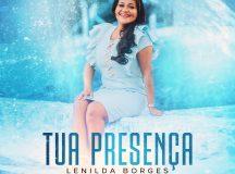 """""""Tua Presença"""" a canção autoral de Lenilda Borges que dá titulo ao novo EP"""