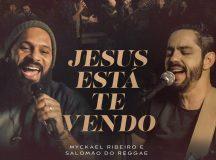 Myckael Ribeiro e Salomão do Reggae apresentam o single 'Jesus Está Te Vendo'