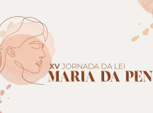 CNJ promoverá XV Jornada da Lei Maria da Penha, nesta terça-feira (10)